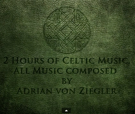 Adrian von Ziegler : 2 Hours of Celtic Music